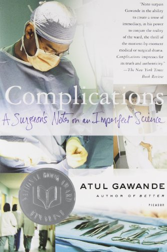 GoodReads Complications: A Surgeon's Notes on an Imperfect Science by Atul Gawande.pdf