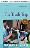 Truth Trap, Frances A. Miller, 059527322X