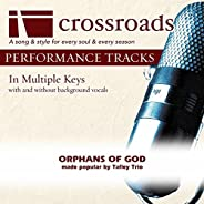 Orphans Of God (Made Popular By The Talley Trio) [Performance Track]