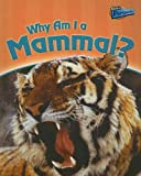 Why Am I a Mammal?, Greg Pyers, 1410920232