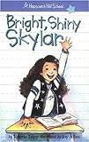 Bright, Shiny Skylar, Valerie Tripp, 1584857668