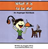 What It Is to Be Me!: An Asperger Kid Book, Books Central