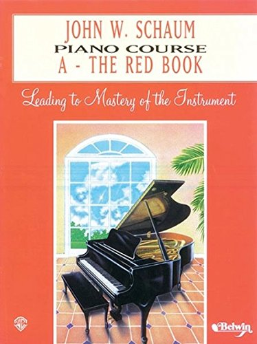 John W. Schaum Piano Course: A -- The Red Book (Piano Books Method Schaum John)