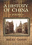 A History of China, Brent Cassan, 1439228256