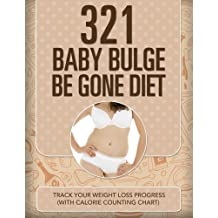 321 Baby Bulge Be Gone Diet: Track Your Weight Loss Progress (with Calorie Counting Chart)