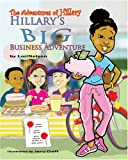 Hillary's BIG Business Adventure, Lori Nelson, 0979417104