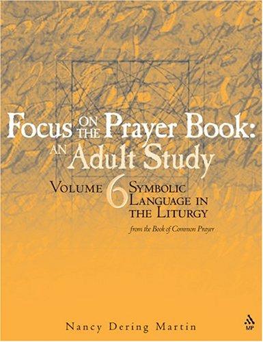 Download Focus on the Prayer Book - Symbolic Language in the Liturgy Volume 6 (v. 6) PDF