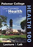 Core Concepts in Health Brief Tenth Edition Palomar College Health 100 Edition, Roth Insel, 0077218310