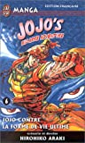 Jojo's Bizarre Adventure, tome 6 : Jojo contre la forme de vie ultime