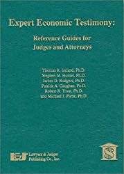 Expert Economic Testimony: Reference Guides for Judges and Attorneys