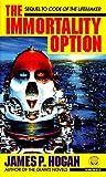The Immortality Option, James P. Hogan, 0345397878