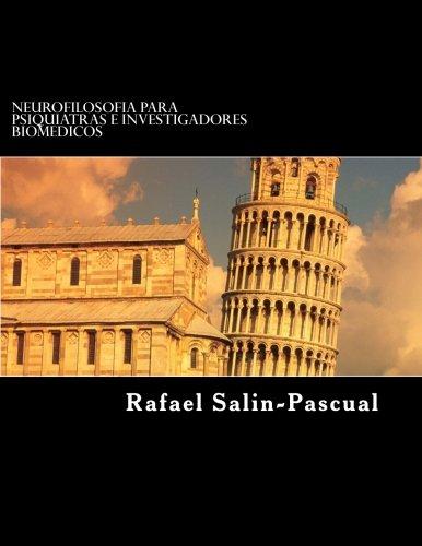 Neurofilosofia para Psiquiatras e Investigadores Biomedicos  [Salin-Pascual, Rafael J.] (Tapa Blanda)