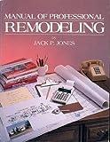 Manual of Professional Remodeling, Jones, Jack P., 0910460981