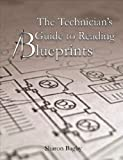 The Technician's Guide to Reading Blueprints, Sharon Bagby, 1934302341