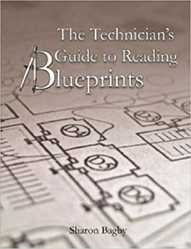 The technicians guide to reading blueprints sharon bagby the technicians guide to reading blueprints sharon bagby 9781934302347 amazon books malvernweather Choice Image