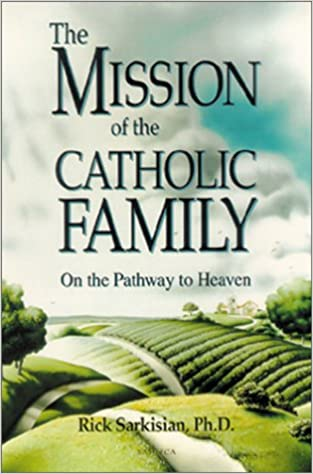 Mission of the Catholic Family: On the Pathway to Heaven