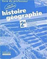 HISTOIRE GEOGRAPHIE 2NDE. Livre du professeur