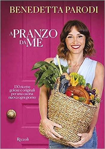 Stella Di Natale Benedetta Parodi.Amazon It A Pranzo Da Me Benedetta Parodi Libri