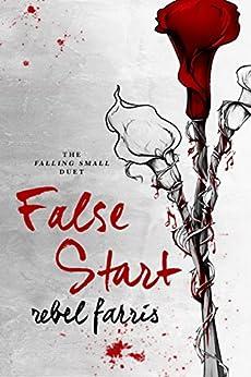 False Start (Falling Small Duet Book 1) by [Farris, Rebel]