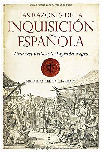 Las razones de la Inquisición Española: Una respuesta a la Leyenda ...