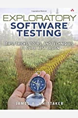 Exploratory Software Testing: Tips, Tricks, Tours, and Techniques to Guide Test Design Paperback