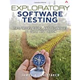 Exploratory Software Testing: Tips, Tricks, Tours, and Techniques to Guide Test Design