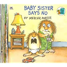 Little Critters [8 Children's Books] (Baby Sister Says No/Just a Mess/What a Bad Dream/A Very Special Critter/When I Get Bigger/I Was So Mad/All By Myself/Just Go to Bed)