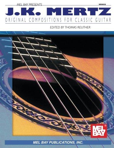 Mel Bay Mertz, J.K.: Original Compositions For Classic Guitar PDF