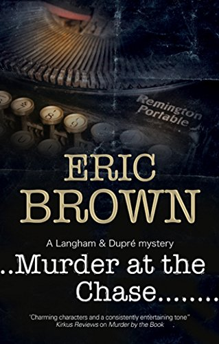 Murder at the Chase: A locked room mystery set in 1950s England (A Langham and Dupre Mystery)