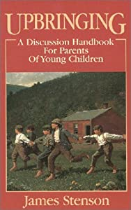Upbringing: A Discussion Handbook for Parents of Young Children