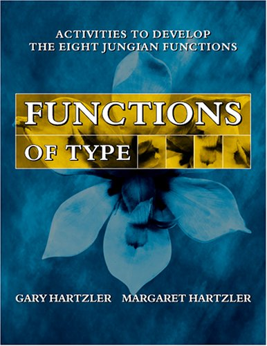 Functions of Type: Activities for Developing the Eight Jungian Functions