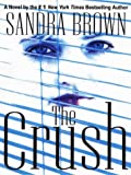 The Crush, Sandra Brown, 141040160X