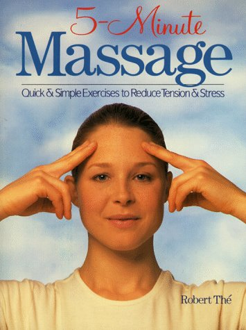 5-Minute Massage: Quick & Simple Exercises To Reduce Tension & Stress