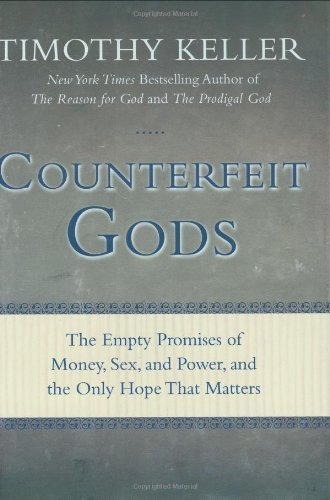 By Timothy Keller - Counterfeit Gods: The Empty Promises of Money, Sex, and Power, and the Only Hope that Matters (9/20/09) PDF