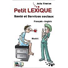 Petit LEXIQUE Santé et Services sociaux: Français-Anglais (French Edition)