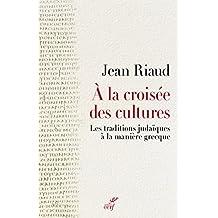 À la croisée des cultures : Les traditions judaïques à la manière grecque (French Edition)