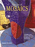 The Art of Mosaics, Joaquim Chavarria, 0823058646