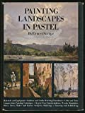 Painting Landscapes in Pastel, Ernest Savage, 0823026108