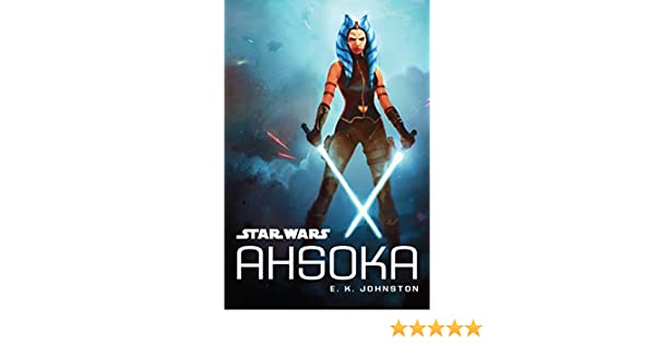Star Wars: Ahsoka eBook: EK Johnston: Amazon com au: Kindle Store