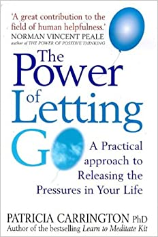 Book The Power of Letting Go: A Practical Approach to Releasing the Pressures in Your Life