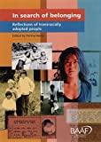 In Search of Belonging: Reflections by Transracially Adopted People: Reflections of Transracially Adopted People