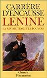 Lénine : La révolution et le pouvoir par Carrère d'Encausse