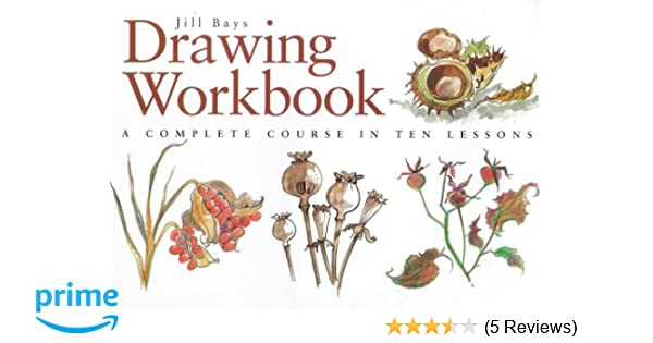 A Complete Course in Ten Lessons The Watercolour Workbook