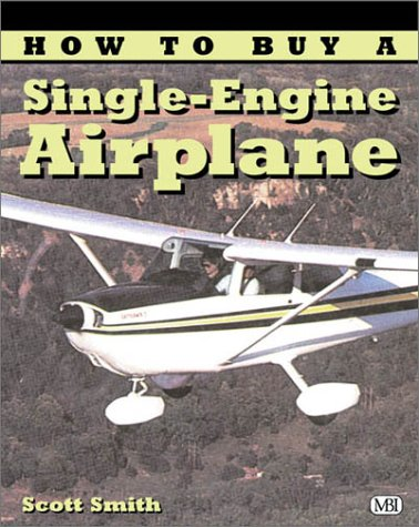 (How to Buy a Single-Engine Airplane (Illustrated Buyer's Guide) )