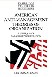 American Anti-Management Theories of Organization: A Critique of Paradigm Proliferation (Cambridge Studies in Management)