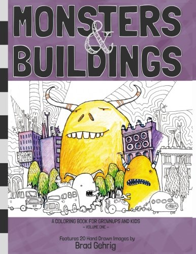 Monsters & Buildings: A coloring book for grown-ups and kids Volume One