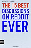 The 15 Best Discussions on Reddit Ever