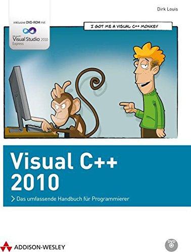 Visual C++ 2010: Das umfassende Handbuch für Programmierer (Programmer's Choice) Gebundenes Buch – 1. August 2010 Dirk Louis Addison-Wesley Verlag 3827329019 Programmiersprachen