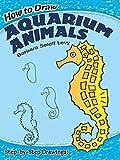 How to Draw Aquarium Animals (Dover How to Draw)