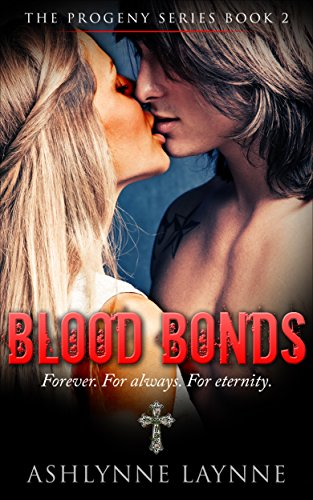 Book: Blood Bonds (The Progeny Series #2) by Ashlynne Laynne